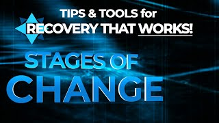 Stages of Change - TIPS & TOOLS for RECOVERY that WORKS - EP 4