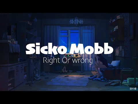 Sicko Mobb - Right Or Wrong