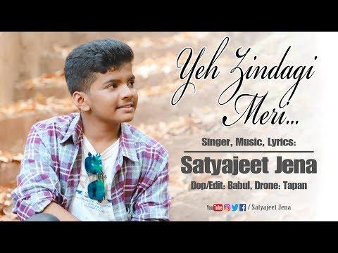 Yeh Zindagi Meri || Satyajeet Jena || New Composition
