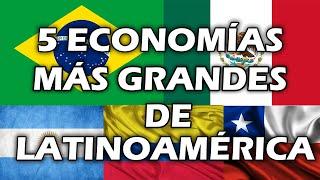 Las 5 Economías Más Grandes de Latinoamérica