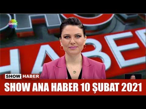 Show Ana Haber 10 Şubat 2021