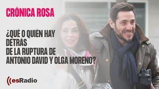 Crónica Rosa: ¿Qué o quién hay detrás de la ruptura de Antonio David y Olga Moreno?