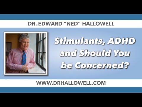 Dr Hallowell On Stimulants, ADHD and Should You be Concerned?