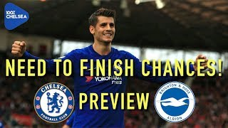 MORATA IS BACK! || CHELSEA v BRIGHTON || NEED TO FINISH OUR CHANCES!