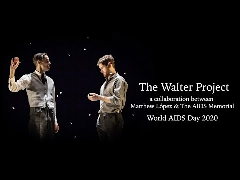 The Walter Project - Matthew López & The AIDS Memorial