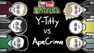 Youtube Battles #03 - Y-Titty vs. ApeCrime