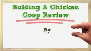 Building A Chicken Coop By Bill Keene Review