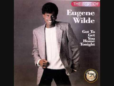 Free Download Eugene Wilde   Gotta Get You Home Tonight Mp3 dan Mp4