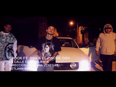Spook Ft., QBA & El Pinche Oso - La Calle Esta Caliente | Video Oficial | HD