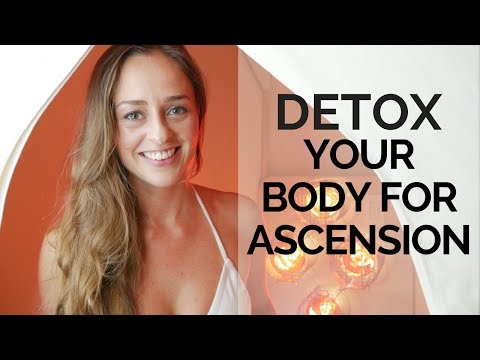 PREPARING YOUR VESSEL FOR ASCENSION I PHYSICAL DETOXIFICATION & TURNING ON ESP