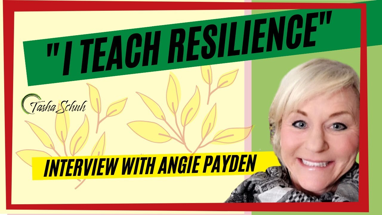 """""""I Teach Resilience"""" - An Interview with Angie Payden"""
