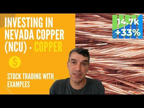 Investing in Nevada Copper (NCU) - USA Copper Producer