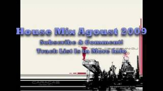 Download House Mix Agoust 2009 Part 1 MP3 song and Music Video