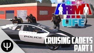 ARMA 3: Life Mod — Cruising Cadets — Part 1 — Juggling Criminals!