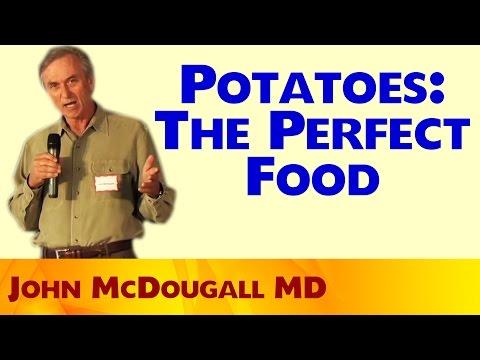 Potatoes: The perfect food John McDougall MD