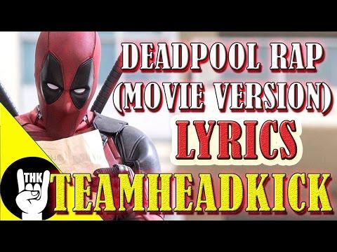 DEADPOOL RAP (Movie Version) LYRICS - TEAMHEADKICK