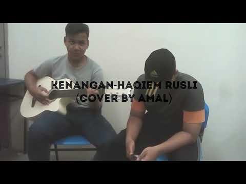 Kenangan - Haqiem Rusli (cover by Amal)