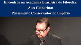 Encontros na Academia Brasileira de Filosofia: Alex Catharino
