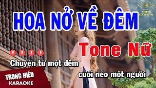Karaoke Hoa Nở Về Đêm Tone Nữ Nhạc Sống | Trọng Hiếu