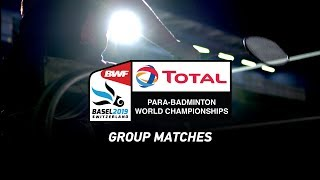 LIVE Total BWF Para-Badminton World Championships 2019 - Group Matches - Standing Hall | DAY 01