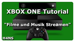 Filme und Musik Streamen XBOX ONE Tutorial Deutsch/German