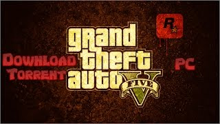 How to Download Grand Theft Auto 5 PC (Download Torrent)