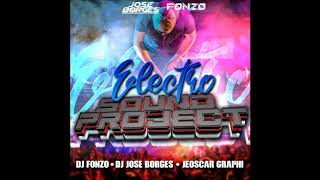 ELECTRO SOUNDPROJECT   DJ FONZO ✘ JOSE BORGES YouTube Videos