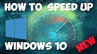 How To  Speed Up Windows 10 2019