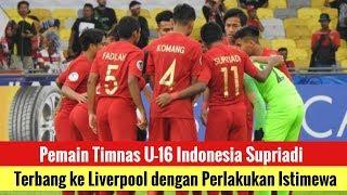Pemain Timnas U-16 Indonesia Supriadi Terbang ke Liverpool dengan Perlakukan Istimewa