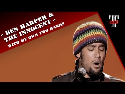 "Ben Harper & The Innocent Criminals ""With My Own Two Hands"" ( TARATATA Avr. 2006)"