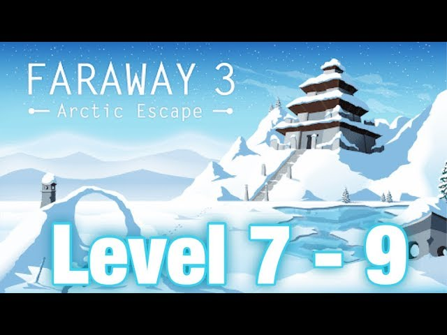 Faraway 3 - Arctic Escape || Level 7 - 9 || Walkthrough & Gameplay