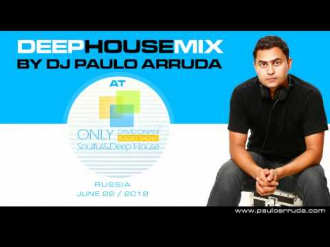 DJ Paulo Arruda - Deep House Mix Session - David Oniani Radi