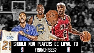 Should nba players be loyal to franchises?