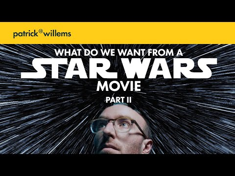 What Do We Want From A Star Wars Movie? (Part II)