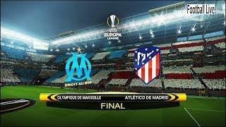 Marseille vs atletico madrid live stream - uefa europa league 16/05/2018