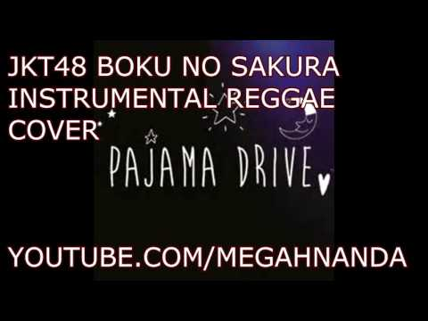 JKT48 Boku No Sakura ]Instrumental Reggae Cover[
