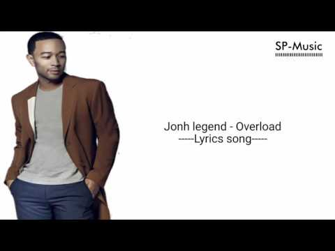 Jonh Legend - Overload (Lyrics)