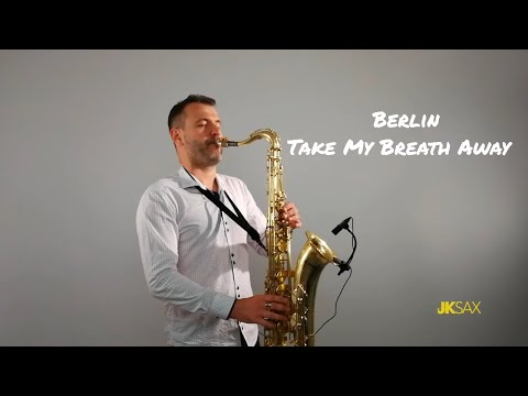 Berlin - Take My Breath Away [Instrumental Saxophone Cover By JK Sax]