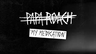 Papa Roach - My Medication (Behind The Track)