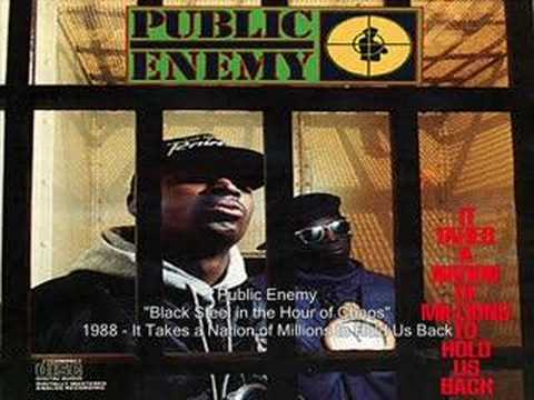 the rap movement and the success of the black steel in the hour of chaos by public enemy Connect your spotify account to your lastfm account and scrobble everything public enemy were the first black steel in the hour of chaos.