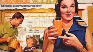 Orange Vodka- MF Doom x Joey Bada$$ Type Beat (PROD BY COOL KENNEDY )