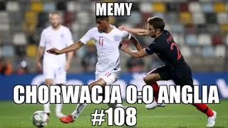 MEMY - Chorwacja 0:0 Anglia #108