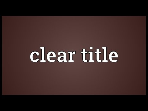 Clear title Meaning