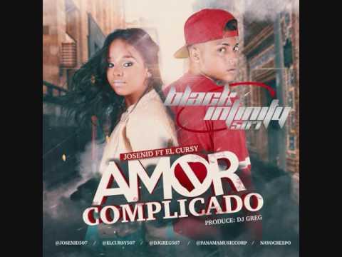 Josenid ft El Cursy   Amor Complicado
