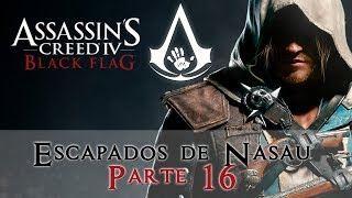 Assassins Creed IV Escapando de Nasau Parte 16