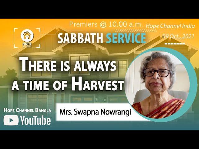 Bangla Sabbath Service | There is always a time of Harvest | Mrs. Swapna Nowrangi | 09 Oct., 2021
