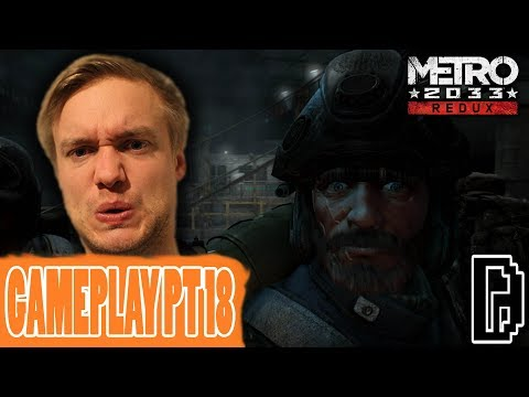 HE GOT CLOSE! METRO 2033 PT 18 GAMEPLAY PLAYTHROUGH WALKTHROUGH GAMING REVIEW