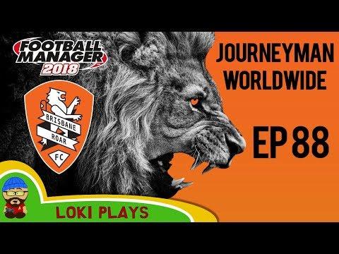 FM18 - Journeyman Worldwide - EP88 - Brisbane Roar - Australia - Football Manager 2018