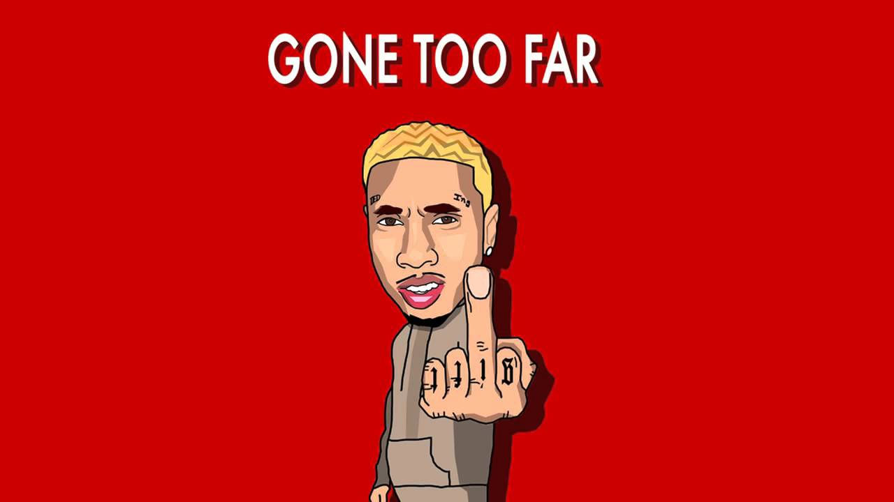 "Download Tyga ""Gone too far"""