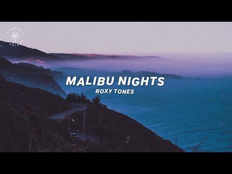 Roxy Tones - Malibu Nights (Lyrics)